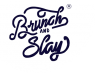 Brunch and Slay - Lifestyle and Connections